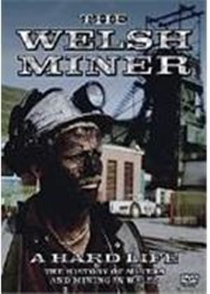 Welsh Miner - A Hard Life