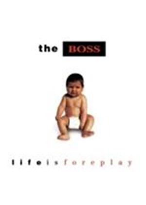 Boss (The) - Life Is Foreplay (Music CD)