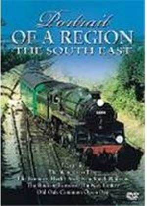 Portrait Of A Region - The Railways Of The South East