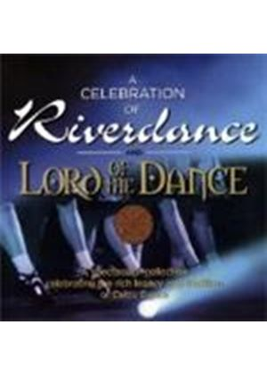 Various Artists - Celebration Of Riverdance And Lord Of The Dance, A (Music CD)