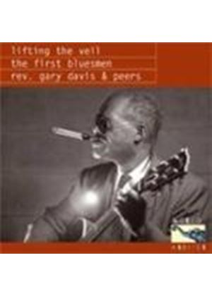 Rev. Gary Davis And Peers - Lifting The Veil - The First Bluesmen