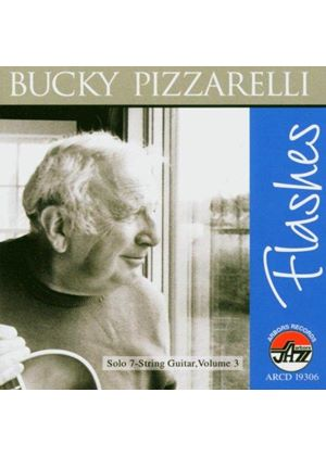 Bucky Pizzarelli - Flashes (A Lifetime In Words And Music)