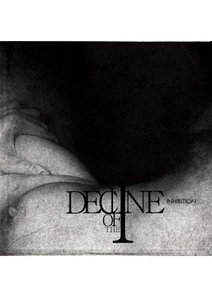 Decline of the I - Inhibition (Music CD)