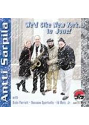 Antti Sarpila - We'd Like New York In June (Music CD)
