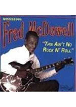 Fred McDowell - This Ain't No Rock 'n' Roll