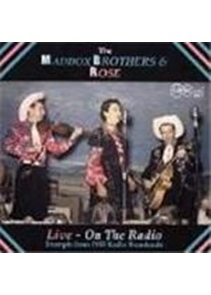Maddox Brothers & Rose (The) - Live On The Radio
