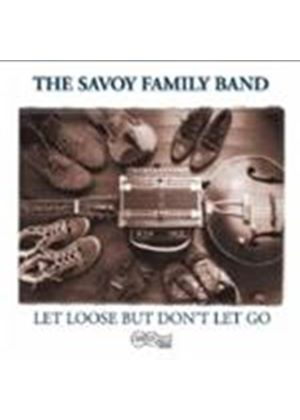 The Savoy Family Band - Turn Loose But Don't Let Go