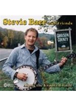STEVIE BARR WITH FRIENDS - ALONG THE CROOKED ROAD