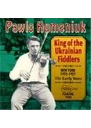 Pawlo Humeniuk - King Of The Ukrainian Fiddlers