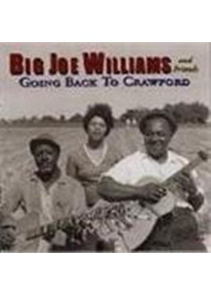 Big Joe Williams and Friends - Going Back To Crawford