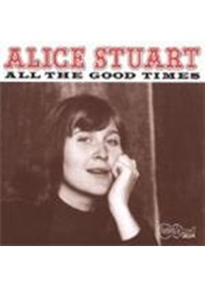 ALICE STUART - All The Good Times