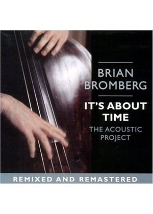 BRIAN BROMBERG - It's About Time: The Acoustic Project [US Import]