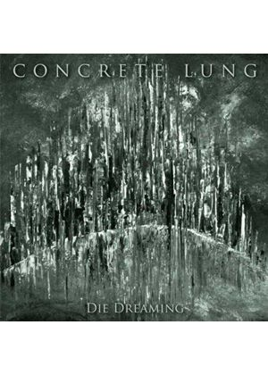 Concrete Lung - Die Dreaming (Music CD)