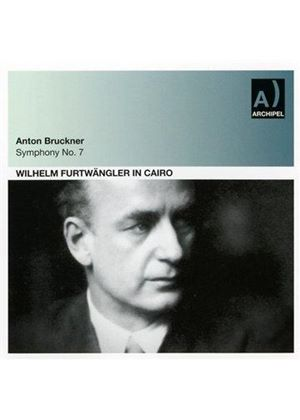 Bruckner: Symphony No. 7; Wagner: Parsifal - Good Friday Spell (Cairo 1951) (Music CD)