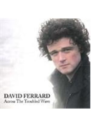 David Ferrard - Across The Troubled Wave (Music CD)