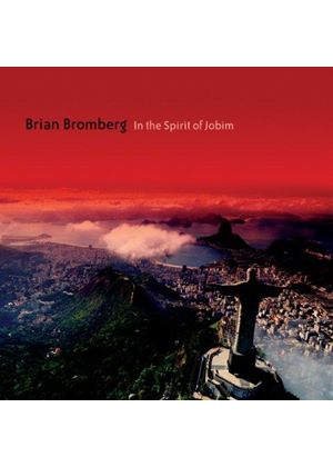 Brian Bromberg - In the Spirit of Jobim (Music CD)