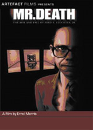 Mr Death - The Rise And Fall Of Fred A Leuchter