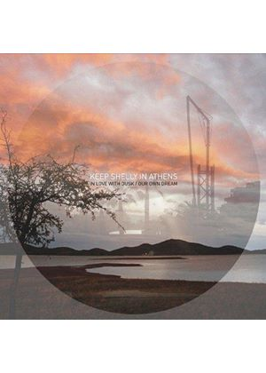 Keep Shelly in Athens - In Love With Dusk / Our Own Dream (Music CD)