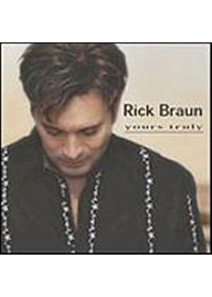 Rick Braun - Yours Truly (Music CD)