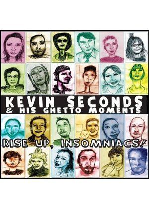Kevin Seconds And His Ghetto Moments - Rise Up, Insomniacs!