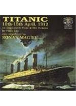 Ronan Magill: Titanic-10th to 15th April,1912