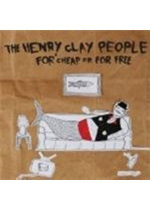 Henry Clay People (The) - For Cheap Or For Free (Music CD)