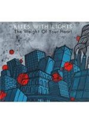 Kites With Lights - Weight Of Your Heart, The (Music CD)