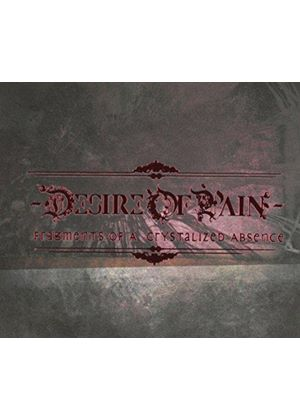 Desire Of Pain - Fragments Of A Crystallized Absense (Music CD)