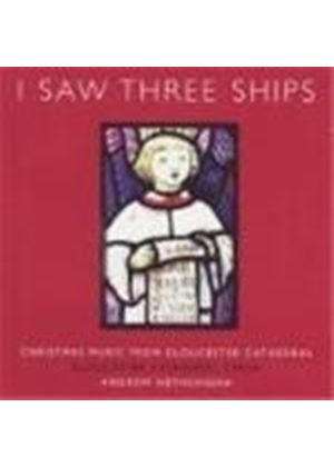 Gloucester Cathedral Choir - I Saw Three Ships (Music CD)