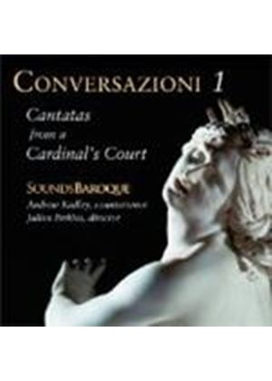 Conversazioni I: Cantatas from a Cardinal's Court (Music CD)
