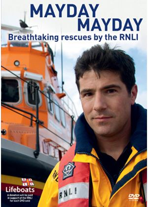 Mayday Mayday - Breathtaking Rescues By the RNLI
