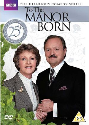 To The Manor Born - 25th Wedding Anniversary Special
