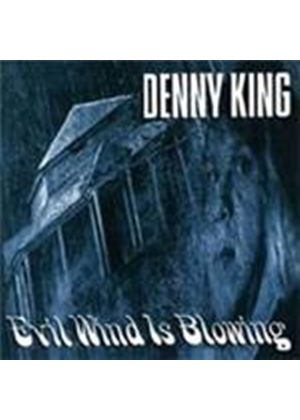 Denny King - Evil Wind Is Blowing (Music CD)