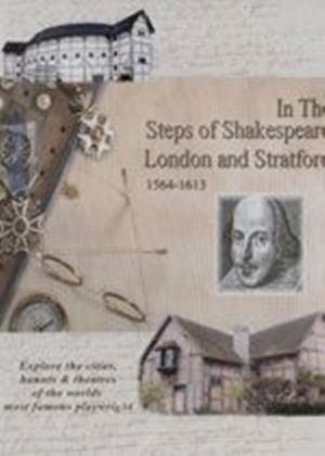 In The Steps Of Shakespeare - London And Stratford