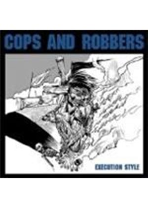 Cops And Robbers - Execution Style