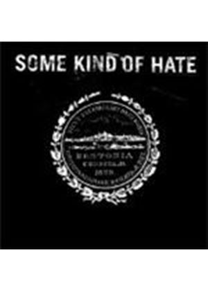 Some Kind Of Hate - Some Kind Of Hate