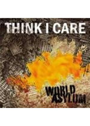 Think I Care - World Asylum (Music Cd)