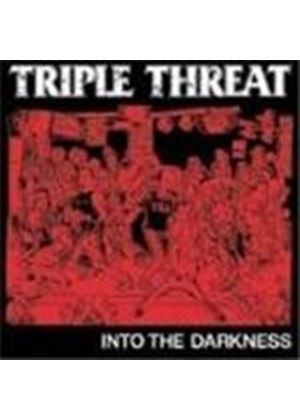 Triple Threat - Into The Darkness (Music Cd)