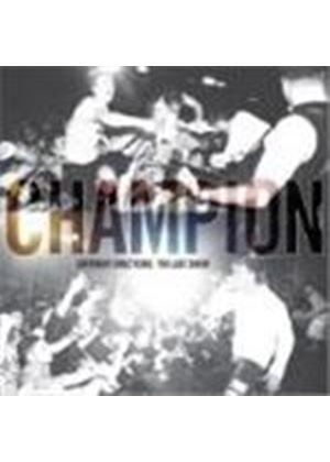 Champion - Different Directions/The Last Show (+DVD)