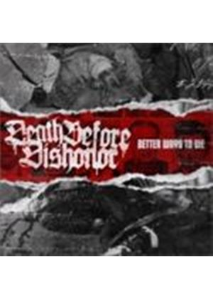 Death Before Dishonor - Better Ways To Die (Music CD)