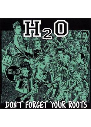 H2O - Don't Forget Your Roots (Music CD)