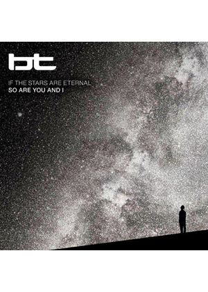 BT - If The Stars Are Eternal So Are You And I (Music CD)