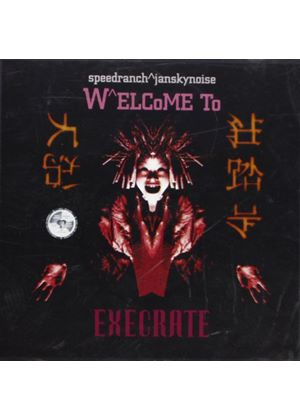 Speedranch / Janskynoise - Welcome to Execrate (Music CD)