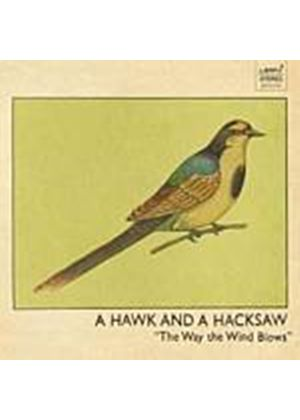 A Hawk And A Hacksaw - The Way The Wind Blows (Music CD)