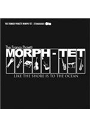 Franco Proietti Morph-Tet - Like The Shore Is To The Ocean (Music CD)
