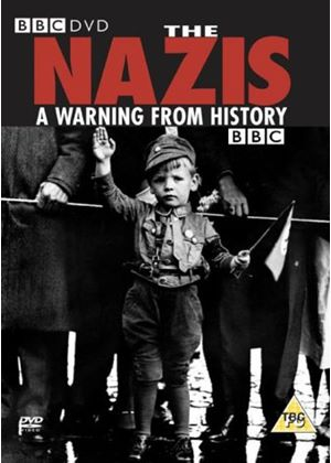 Nazis, The - A Warning From History