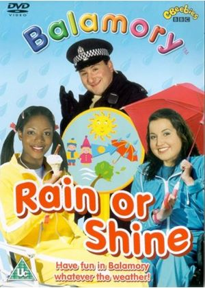 Balamory - Rain Or Shine