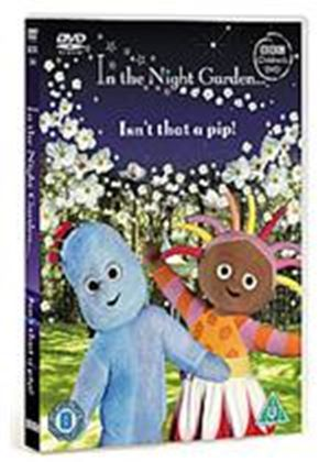 In The Night Garden - Isn't That A Pip!