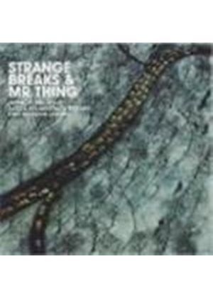 Various Artists - Strange Breaks And Mr. Thing (2CD)