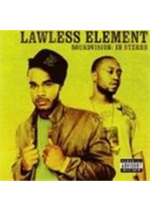 Lawless Element - Soundvision - In Stereo [PA]